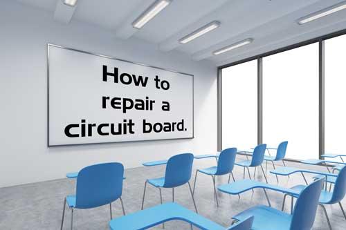 Circuit Board Repair Classroom
